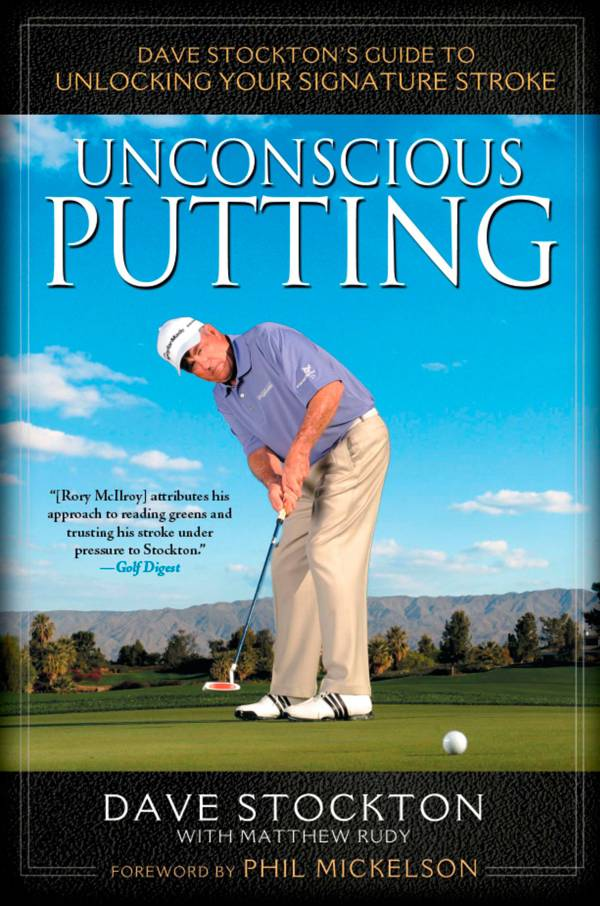Unconscious Putting: Dave Stockton's Guide to Unlocking Your Signature Stroke product image