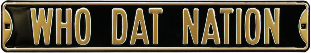 Authentic Street Signs New Orleans Saints 'Who Dat Nation' Street Sign