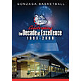 Gonzaga Basketball: Celebrating the Decade of Excellence (1999-2009) DVD