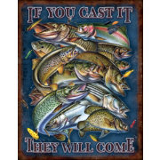If You Cast It They Will Come Tin Sign