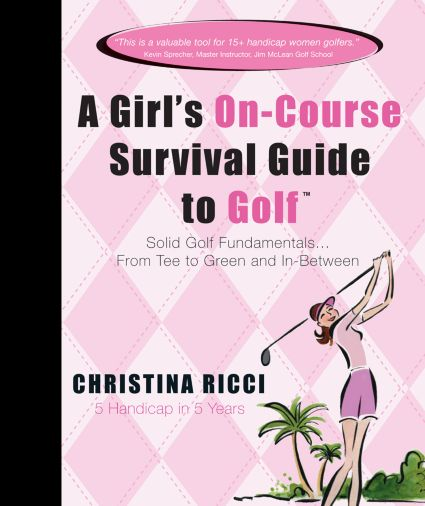 A Girl's On-Course Survival Guide to Golf