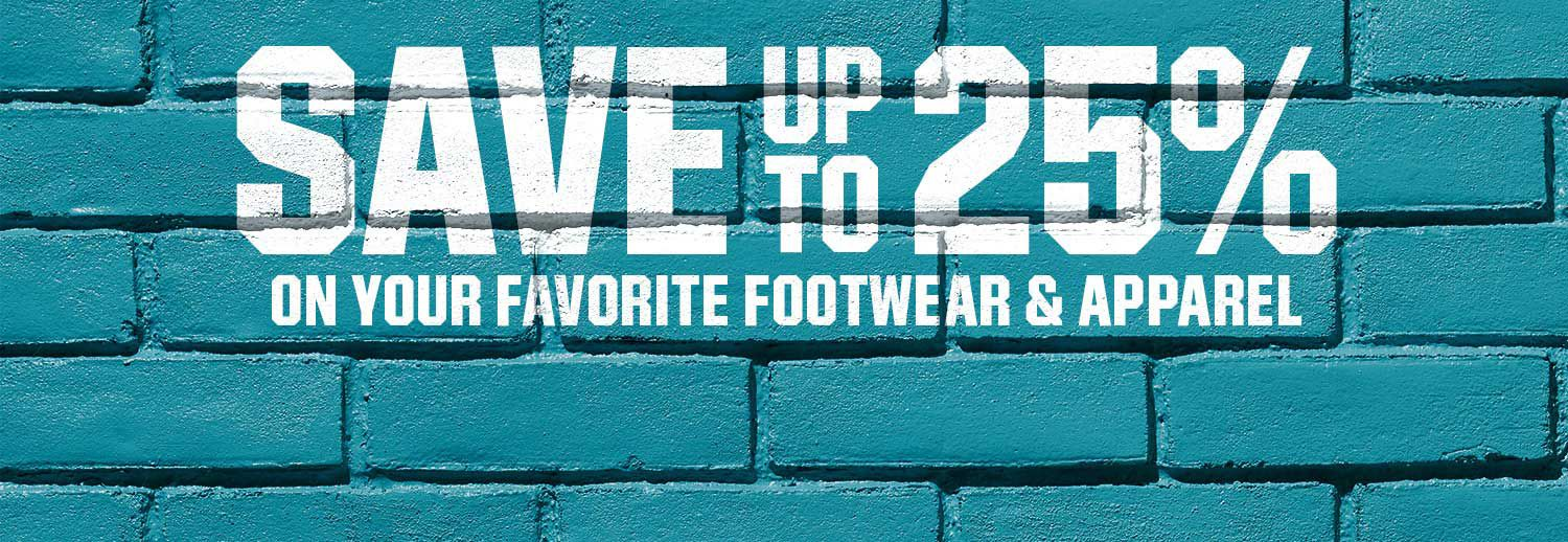 Save Up To 25% On Your Favorite Footwear & Apparel