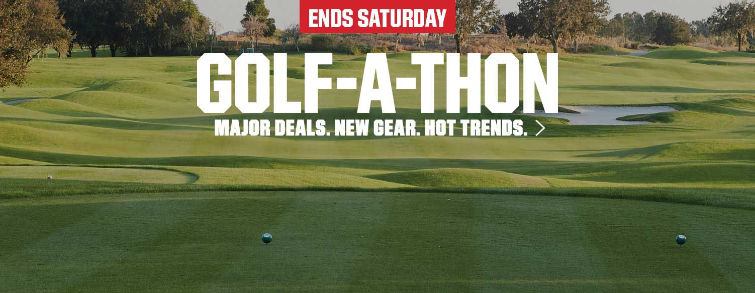 Golf-A-Thon Major Deals. New Gear. Hot Trends.