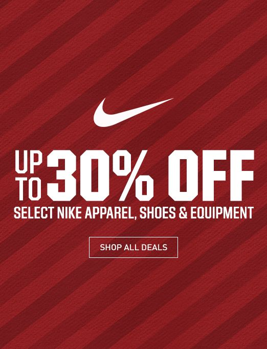 Up to 30% Off - Select Nike Apparel, Shoes & Equipment