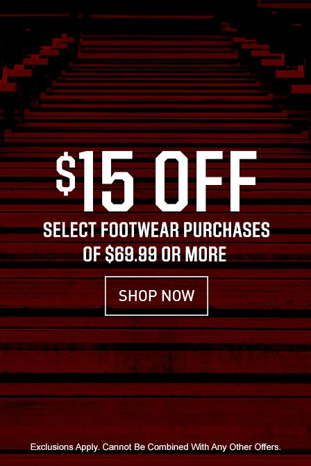 $15 Off Select Footwear Purchases of $69.99 or More - Shop Now