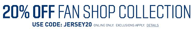 20% Off Fan Shop Collection - Shop Now