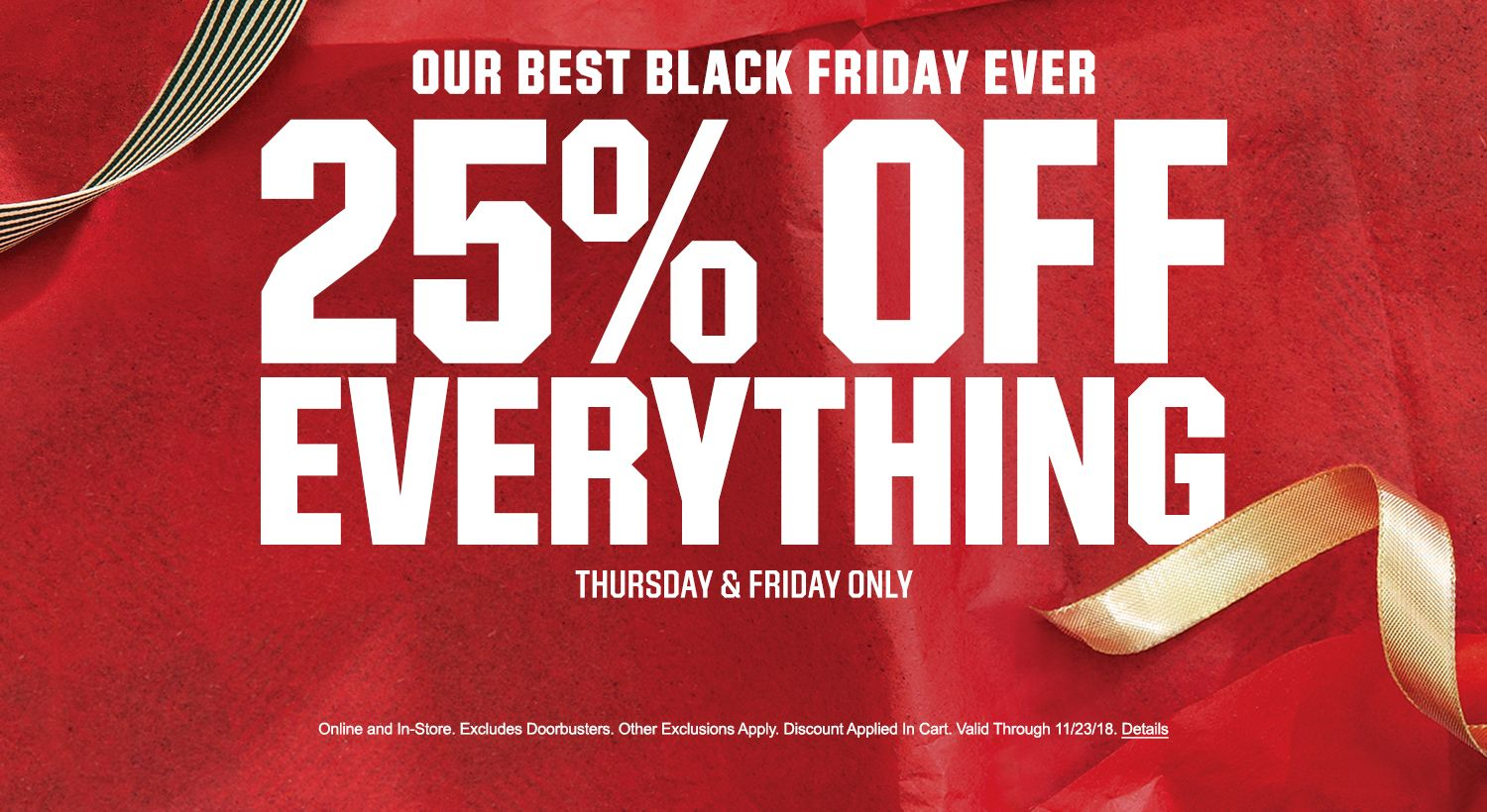 Our Best Black Friday Ever 25% Off Everything - Thursday & Friday Only