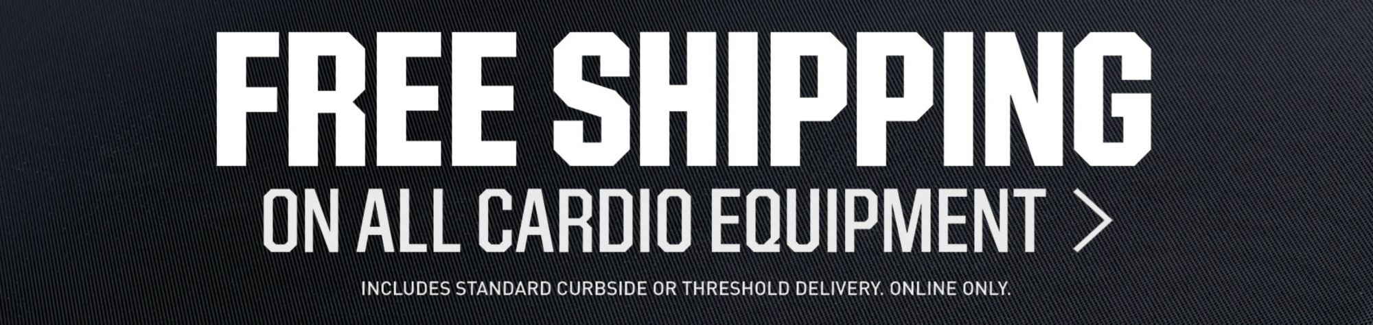 Free Shipping On All Cardio Equipment