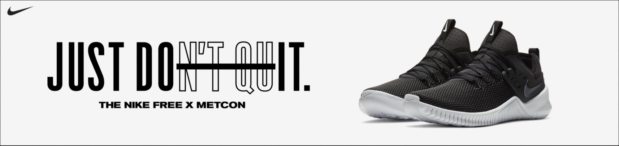 Just Don't Quit - The Nike Free X Metcon - Shop Now