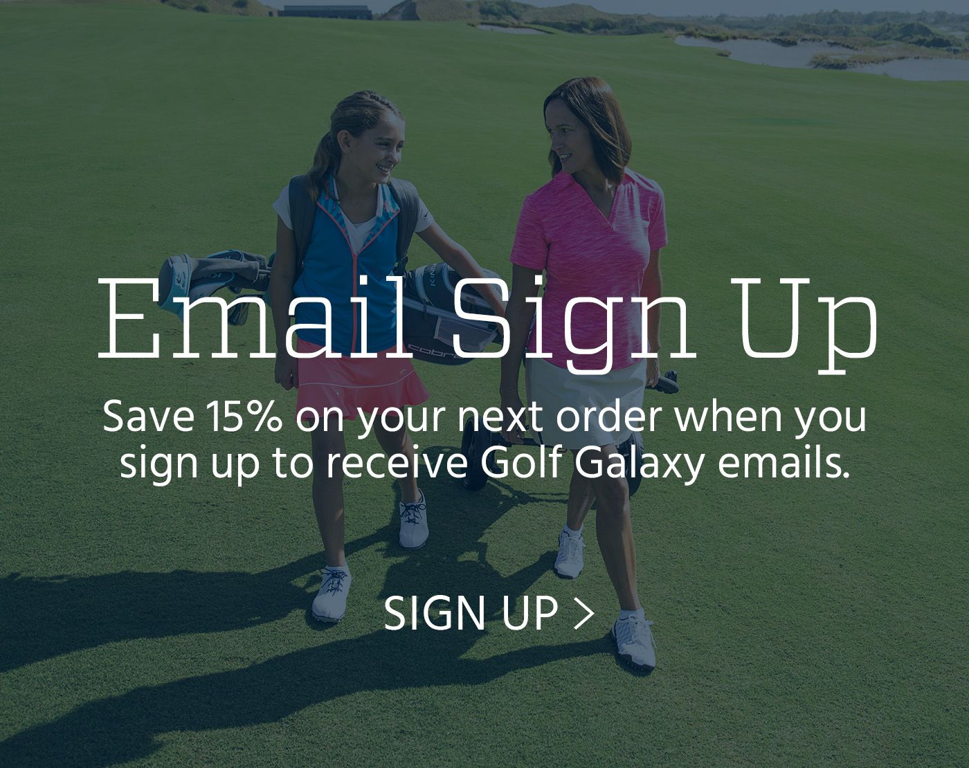 Save 15% on your next order when you sign up to recieve Golf Galaxy emails