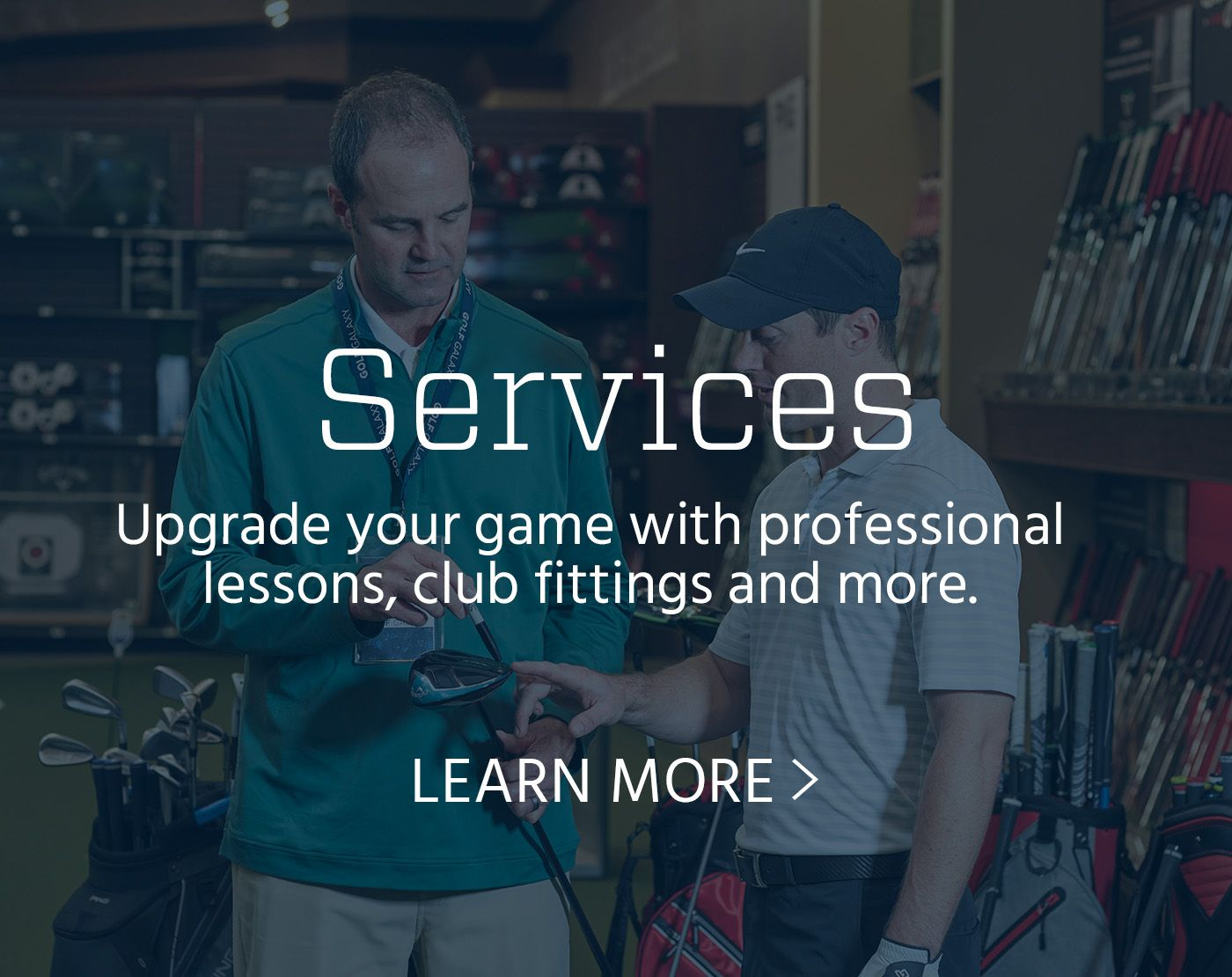 Upgrade your game with professional lessons, clubfittings and more