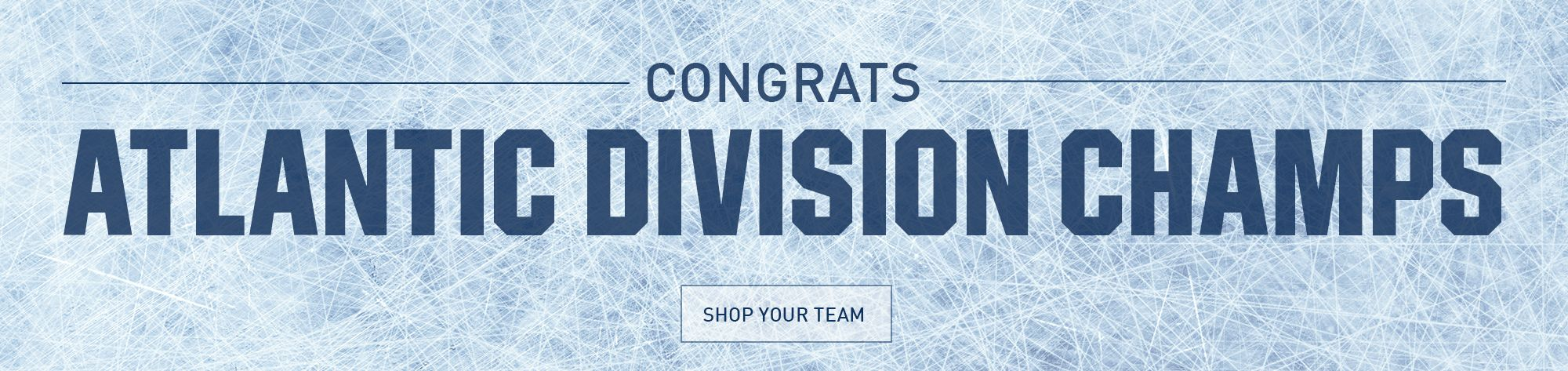 Congrats - Atlantic Division Champs - Shop Your Team