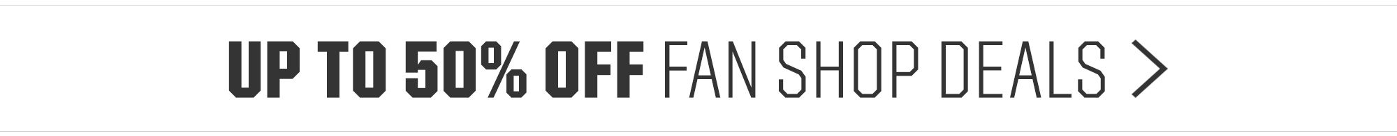 Up to 50% Off Fan Shop Deals