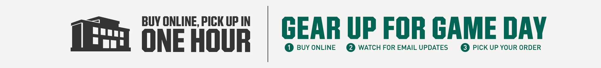 Gear Up for Gameday! Free & Fast In-Store Pickup
