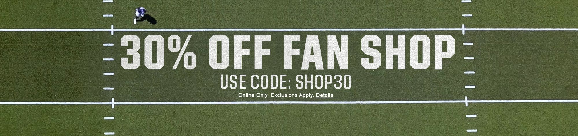 30% Off Fan Shop Online Only Exclusions Apply