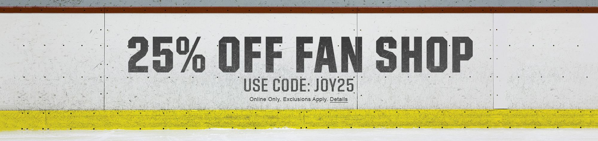 25% Off Fan Shop Use Code: JOY25