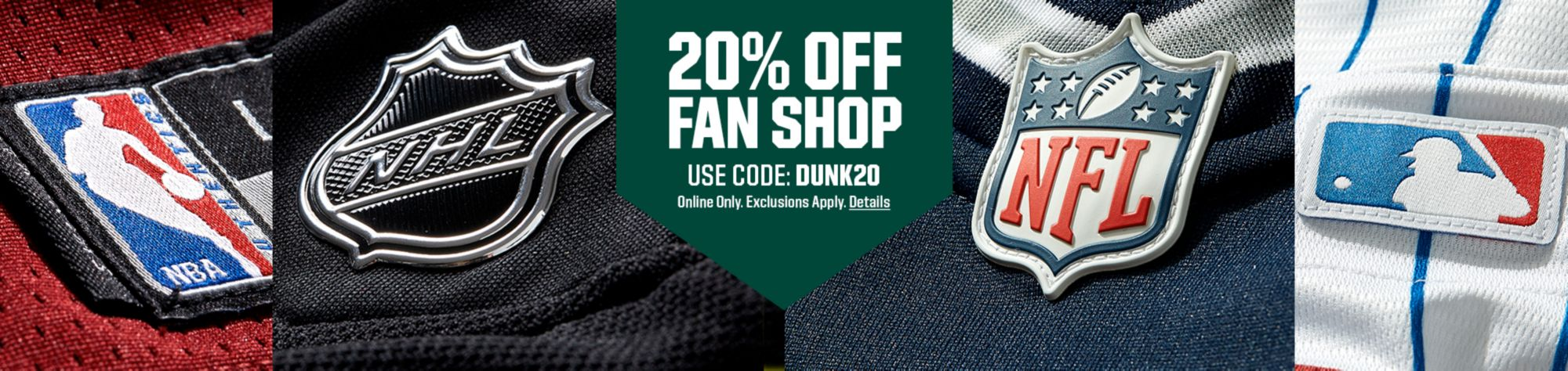 20% Off Fan Shop Use Code: DUNK20 Online Only. Exclusions Apply. Details