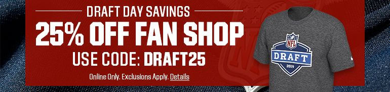 25% OFF FAN SHOP USE CODE: DRAFT25 Online Only. Exclusions Apply.