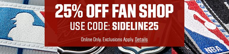 25% OFF FAN SHOP | USE CODE: SIDELINE25 ONLINE ONLY. Exclusions Apply. Details.