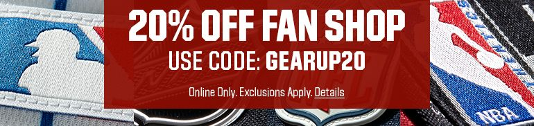 20% OFF FAN SHOP | USE CODE: GEARUP20 ONLINE ONLY. Exclusions Apply. Details.