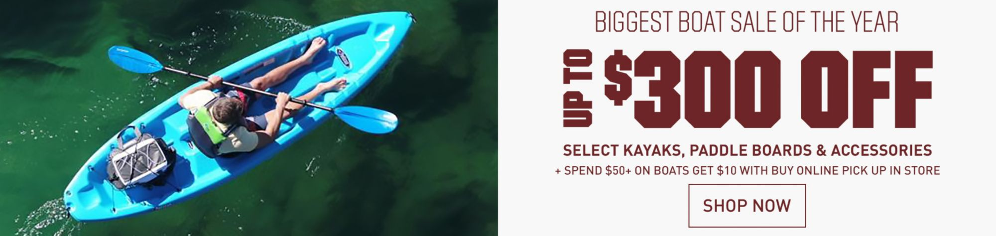 Biggest Boat Sale of the Year - Up To $300 Off Select Kayaks, Paddle Boards & Accessories - Shop Now