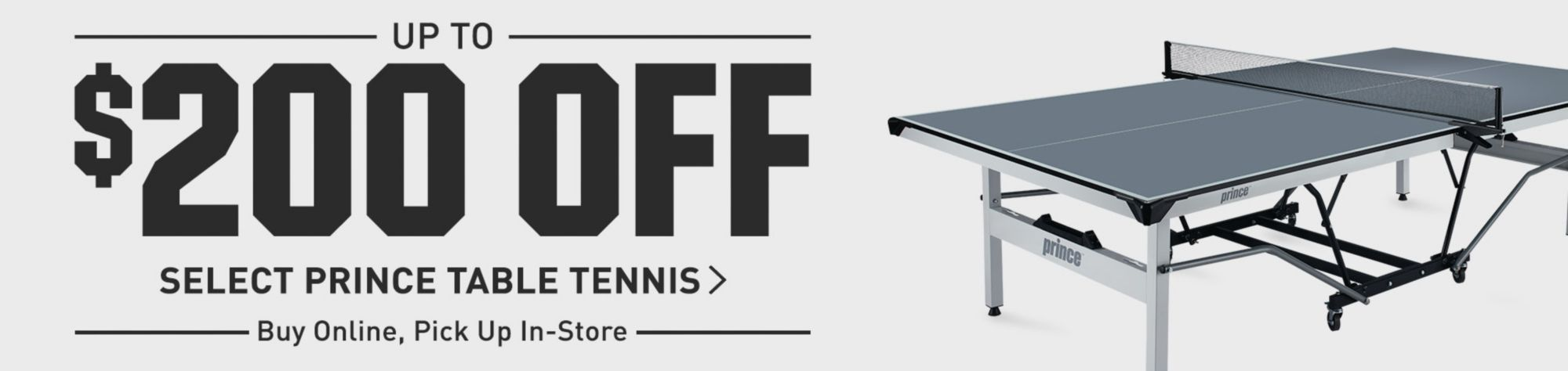 Up to $200 Off Select Prince Table Tennis Tables