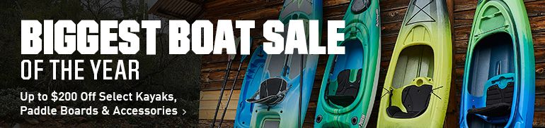 BIGGEST BOAT SALE OF THE YEAR | Up to $200 Off Select Kayaks Paddle Boards & Accessories