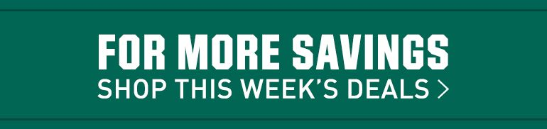 For More Savings - Shop This Week's Deals >