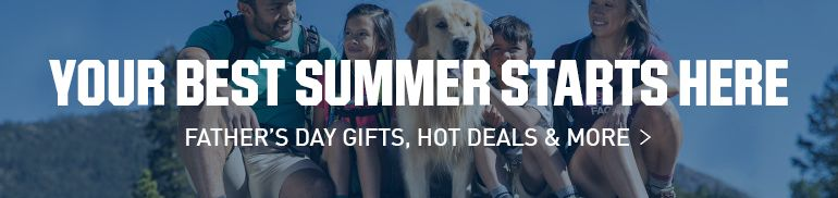 YOUR BEST SUMMER STARTS HERE Father's Day Gifts, Hot Deals & More Shop Now